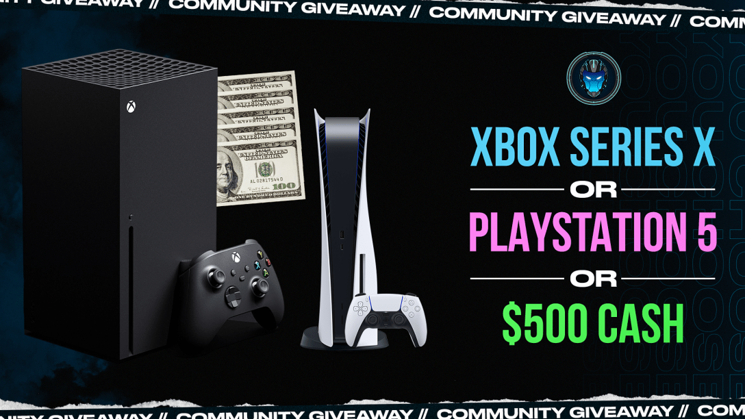 Xbox Series X, Playstation 5 or $500 Giveaway